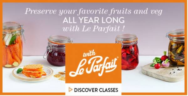 Cours de cuisine - Preserve your Fruits and Vegetables all year long with Le Parfait - Introduction to Preserves and Pickling with Le Parfait