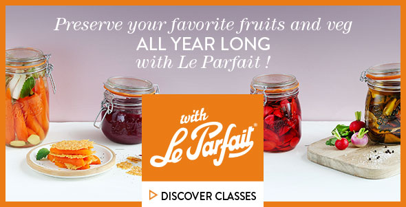 Cours de cuisine - Preserve your favorite Fruits and Vegetables all year long with Le Parfait - Introduction to Preserves and Pickling with Le Parfait